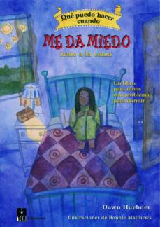 Titantitan.mx Que Puedo Hacer Cuando Me Da Miedo Irme A La Cama. Un Libro Para Ayudar A Los Niños A Superar Sus Problemas Para Dormir Image