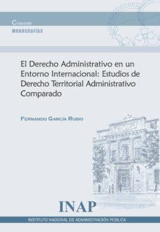 Titantitan.mx El Derecho Administrativo En Un Entorno Internacional: Estudios De Derecho Territorial Administrativo Comparado Image