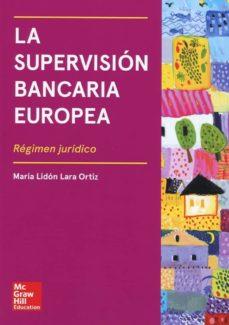 LA SUPERVISION BANCARIA EUROPEA - MARIA LIDON LARA ORTIZ | Triangledh.org