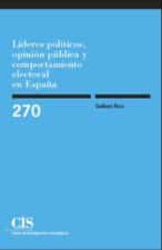 lideres politicos, opinion publica y comportamiento electoral en españa-guillem rico-9788474764796