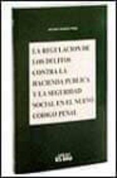 LA REGULACION DE LOS DELITOS CONTRA LA HACIENDA PUBLICA Y LA SEGU RIDAD SOCIAL EN EL NUEVO CODIGO PENAL (ARTICULOS 305 A 310 DE LA LEY ORGANICA 10/1995, DE 23 DE NOVIEMBRE) - ANTONIO APARICIO PEREZ | Triangledh.org