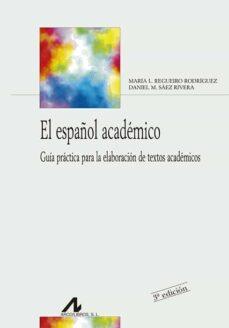 Buscar libros de audio descarga gratuita EL ESPAÑOL ACADEMICO in Spanish 9788476358696 de Mª LUISA REGUEIRO RODRIGUEZ, DANIEL M. SAEZ RIVERA