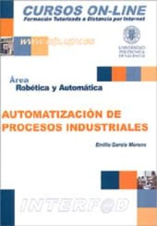 Descargar AUTOMATIZACION DE PROCESOS INDUSTRIALES gratis pdf - leer online