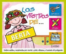 Encuentroelemadrid.es Los Vestidos De Berta (Contiene Vestidos Y Complementos Para Reco Rtar Y Pintar, Adhesivos Y El Escenario Del Protagonista) Image
