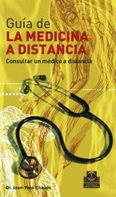 Descargar libro completo en pdf GUIA DE LA MEDICINA A DISTANCIA 9788480199896 de JEAN-YVES CHAUVE in Spanish