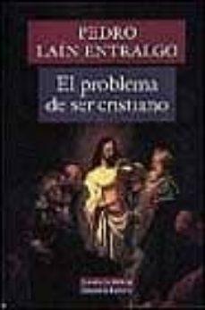 el problema de ser cristiano-pedro lain entralgo-9788481091496