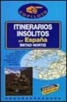 Relaismarechiaro.it Itinerarios Insolitos Por España: (Mitad Norte) (4ª Ed) Image