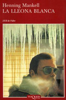 Libro gratis en pdf descargar LA LLEONA BLANCA 9788483108796 en español PDB iBook DJVU de HENNING MANKELL