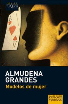 Descarga gratuita de libros de inglés online. MODELOS DE MUJER RTF de ALMUDENA GRANDES (Literatura española) 9788483835296