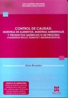 Ebook for calculus gratis para descargar CONTROL DE CALIDAD: MUESTRAS DE ALIMENTOS, MUESTRAS AMBIENTALES Y PRODUCTOS QUIMICOS O DE PROCESO (Literatura española) 9788484253396 PDB de LUISA MARTINEZ CERVANTES, BENJAMIN GARCIA MOLINA
