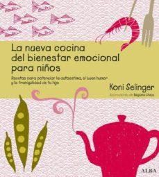 Elmonolitodigital.es La Nueva Cocina Del Bienestar Emocional Para Niños: Recetas Para Potenciar La Autoestima, El Buen Humor Y La Tranquilidad De Tu Hijo Image