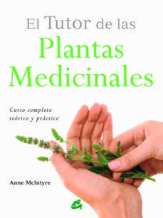 el tutor de las plantas medicinales-anne mcintyre-9788484455196