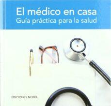 Descarga gratuita de libros alemanes EL MEDICO EN CASA: GUIA PRACTICA PARA LA SALUD RTF 9788484591696 de
