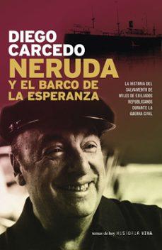 Enmarchaporlobasico.es Neruda Y El Barco De La Esperanza: La Historia Del Salvamento De Miles De Exiliados Republicanos Durante La Guerra Civil Image