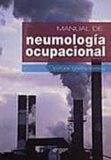 Descarga de libros de texto de Rapidshare. MANUAL DE NEUMOLOGIA OCUPACIONAL 9788484735496 en español de