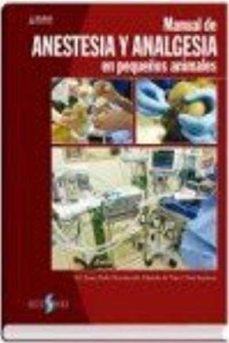 MANUAL DE ANESTESIA Y ANELGESIA EN PEQUEÑOS ANIMALES - VV.AA. | Adahalicante.org