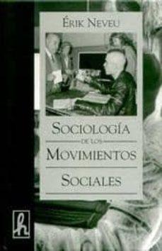 sociologia de los movimientos sociales-erik neveu-9788488711496
