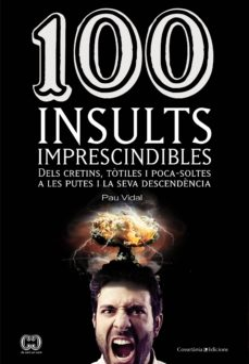 Descargas gratuitas de libros electrónicos de dominio público 100 INSULTS IMPRESCINDIBLES 9788490341896