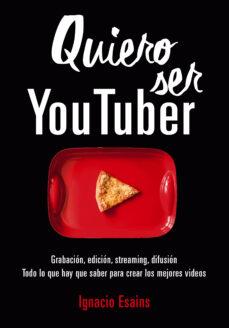quiero ser youtuber-ignacio esains-9788490439296