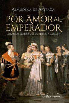 por amor al emperador-almudena de arteaga-9788490600696