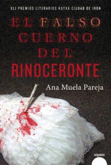 Libros electrónicos gratis para descargar para Android EL FALSO CUERNO DEL RINOCERONTE de ANA MUELA 9788490675496 PDB in Spanish