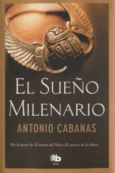 el sueño milenario (ebook)-antonio cabanas-9788490694596