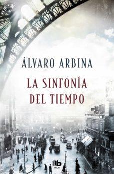 Descargar gratis nuevos ebooks ipad LA SINFONÍA DEL TIEMPO MOBI 9788490707296 (Literatura española)