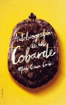 Libros en línea descarga gratuita pdf AUTOBIOGRAFIA DE UN COBARDE de ALFREDO GOMEZ CERDA (Literatura española) CHM ePub 9788491074496