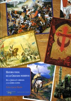 historia visual de las cruzadas modernas (ebook)-pedro garcia martin-9788491140696