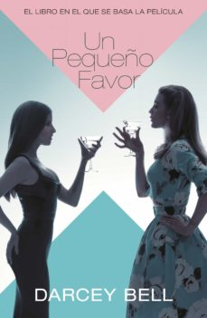 Descarga gratuita de los libros más vendidos UN PEQUEÑO FAVOR  en español de DARCEY BELL