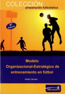 modelo organizacional estrategico de entrenamiento en futbol-adrian cervera garcia-9788493724696