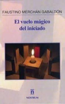 Libros gratis para leer en línea sin descargar. EL VUELO MÁGICO DEL INICIADO 9788494249396
