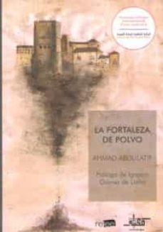 Libros online para descargar en pdf. LA FORTALEZA DE POLVO