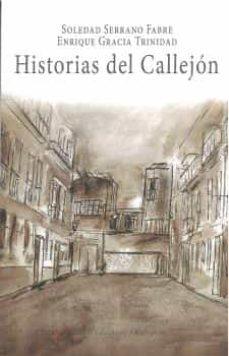 historias del callejon-enrique gracia trinidad-soledad serrano fabre-9788494882296