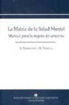 Descargas gratuitas para ebooks en formato pdf. LA MATRIZ DE LA SALUD MENTAL: MANUAL PARA LA MEJORA DE SERVICIOS de G. THORNICROFT, M. TANSELLA en español RTF