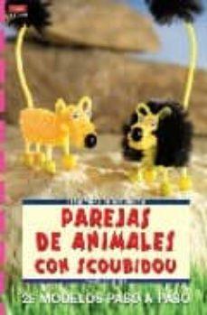 Leer libro en línea gratis sin descarga PAREJAS DE ANIMALES CON SCOUBIDOU: 28 MODELOS PASO A PASO