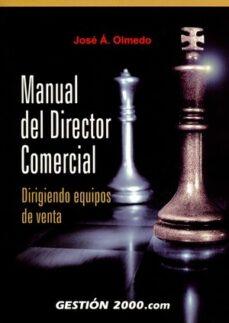 Descargar MANUAL DEL DIRECTOR COMERCIAL: DIRIGIENDO EQUIPOS DE VENTA gratis pdf - leer online
