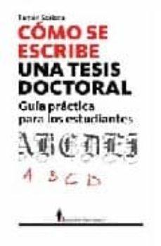 Descargar COMO SE ESCRIBE UNA TESIS: GUIA PRACTICA PARA ESTUDIANTES E INVES TIGADORES gratis pdf - leer online