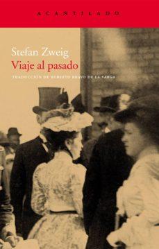 E libro de descarga gratuita para Android VIAJE AL PASADO in Spanish de STEFAN ZWEIG 9788496834996 PDF