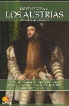 los austrias (breve historia de...)-david alonso garcia-9788497637596