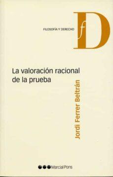 Descargar LA VALORACION RACIONAL DE LA PRUEBA gratis pdf - leer online