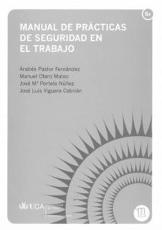 manual de practicas de seguridad en el trabajo-andrés pastor fernández-manuel otero mateo-josé mª portela núñez-9788498282696