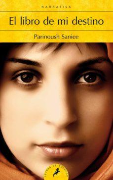 Descargar ebook en formato epub EL LIBRO DE MI DESTINO de PARINOUSH SANIEE 9788498387896