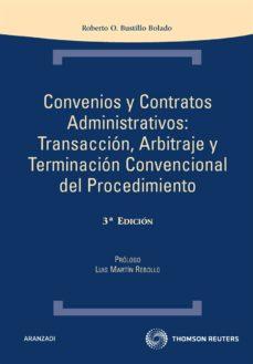Iguanabus.es Convenios Y Contratos Administrativos: Transaccion, Arbitraje Y T Erminacion Convencional Del Procedimiento (3ª Ed.) Image