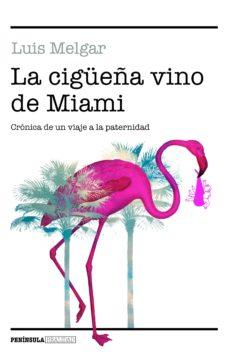 Descargas gratuitas de libros de audio digital LA CIGUEÑA VINO DE MIAMI