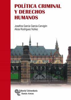 politica criminal y derechos humanos-josefina garcia garcia-cervigon-9788499612096