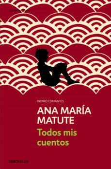 todos mis cuentos-ana maria matute-9788499890296