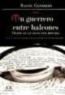 Alienazioneparentale.it Un Guerrero Entre Halcones (Premio Novela Negra 2011 Del Colegio Oficial De Detectives Privados De Cataluña) (2ª Ed) Image