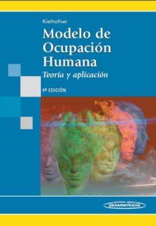Descargar libros goodreads MODELO DE OCUPACION HUMANA: TEORIA Y APLICACION (4ª ED.) en español de GARY KIELHOFNER PDF DJVU 9789500600996