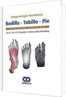 Descarga gratuita del libro j2me. IMAGENOLOGIA ANATOMICA: RODILLA, TOBILLO, PIE (2ª ED.)